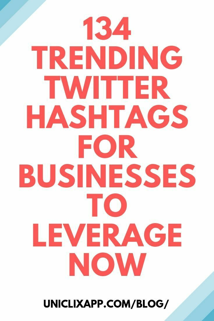 134 Trending Twitter Hashtags for Businesses