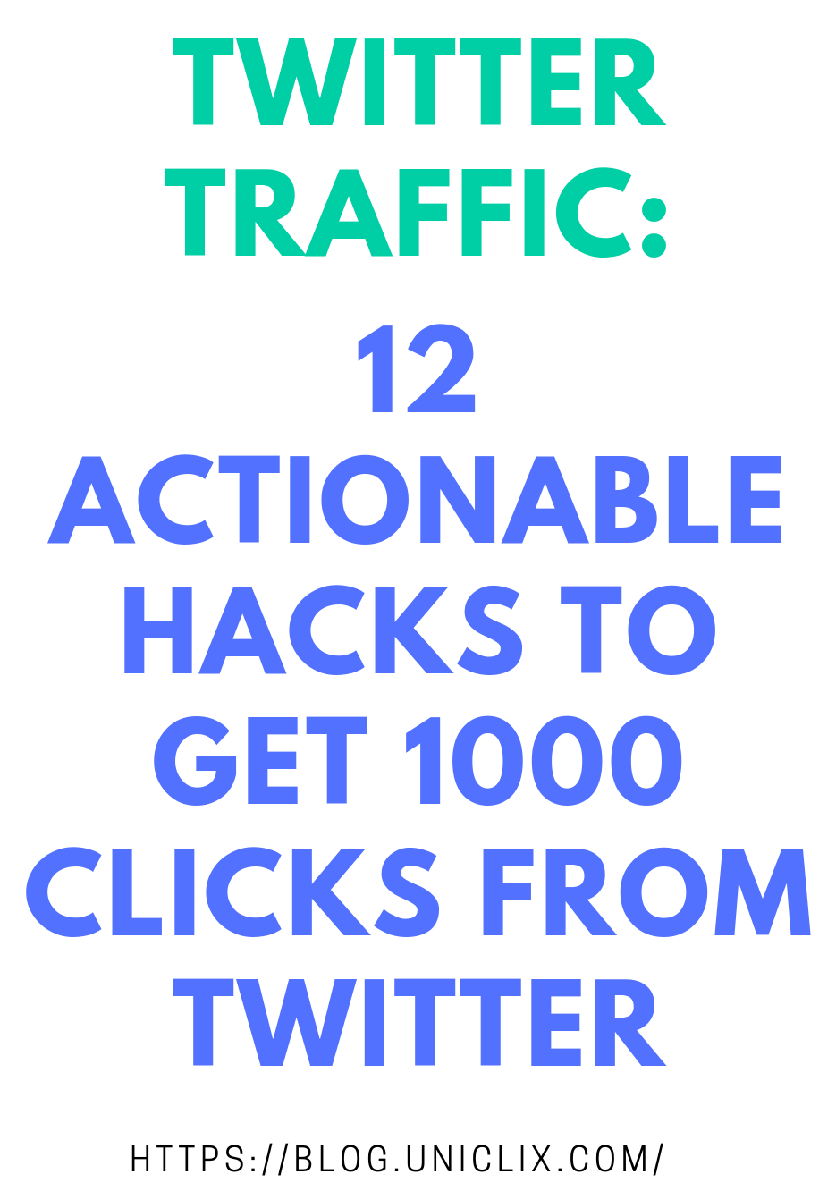 Twitter Traffic: 12 Actionable Hacks to Get 1000 Clicks from Twitter