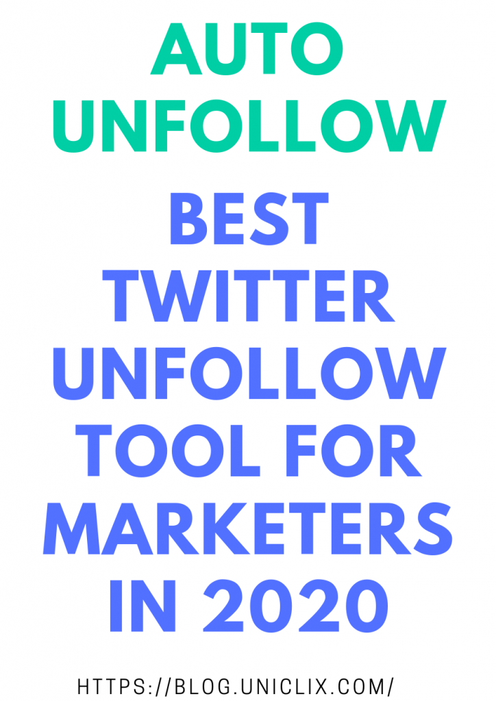 Best Twitter Unfollow Tools for Businesses & Marketers in 2020