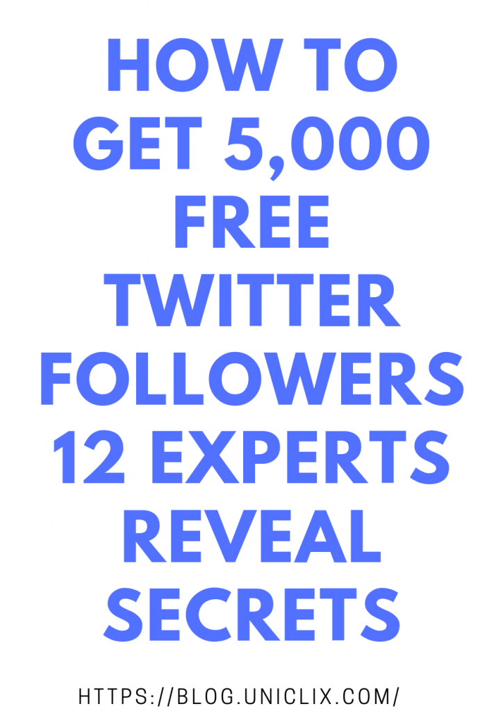 How to Get 5,000 Free Twitter Followers: 12 Experts Reveal