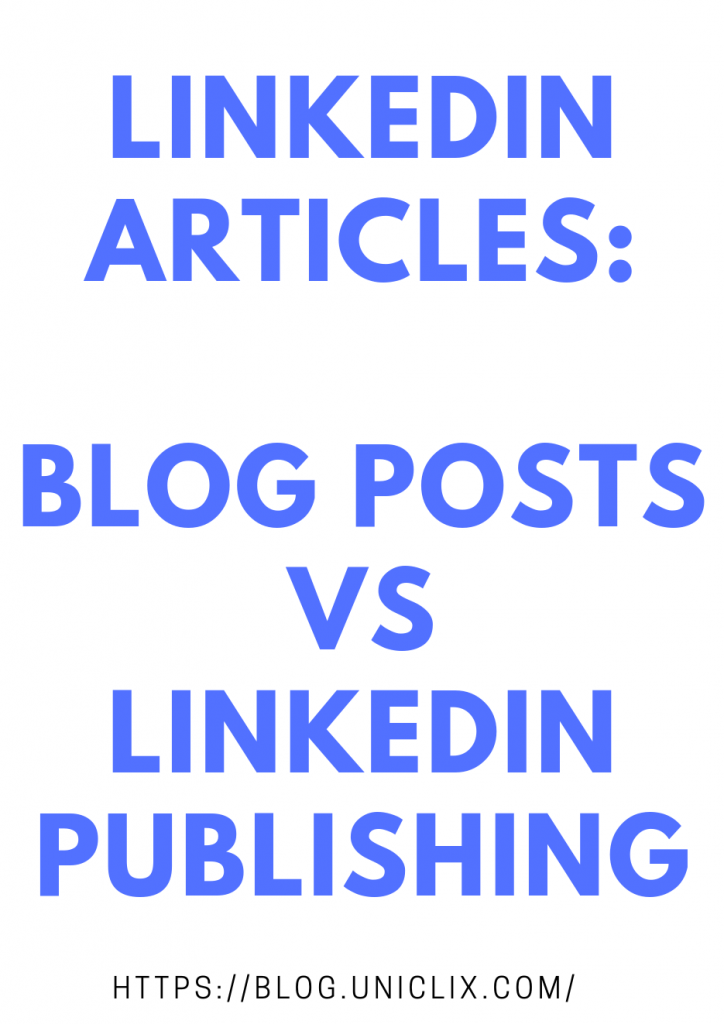LinkedIn Articles: Blog Posts Vs LinkedIn Publishing
