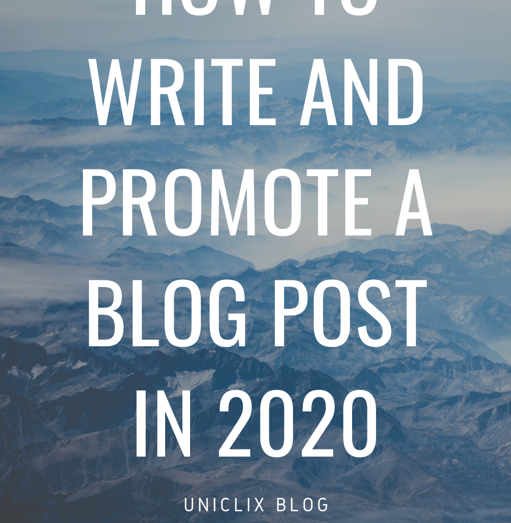 How to Write (and Promote) a Blog Post in 2020